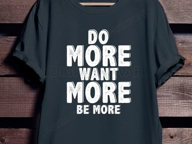 Do More Want More Be More