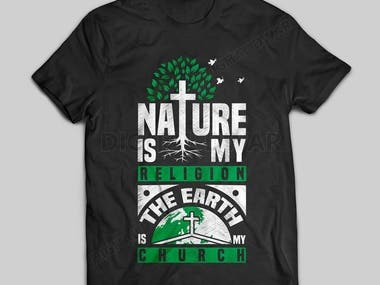 Nature Is My Religion. The Earth Is My Church.