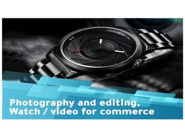 Photography and editing, Watch / video for commerce