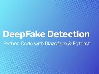 DeepFake Detection with Blazeface & Pytorch