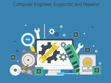 Computer Engineer, Supporter, and Repairer