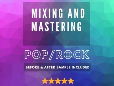 Pop-Rock Mixing and Mastering (Before & After included)