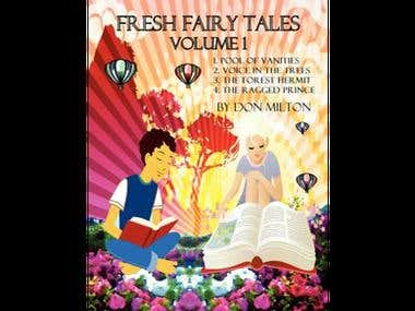 Fresh Fairy Tales, by Don Milton. Four Enchanting Stories.