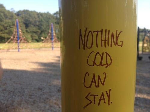 "Typography / ""Nothing Gold Can Stay"""