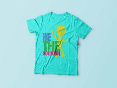 T-shirt Design BE THE SOLUTION