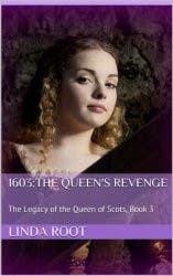 1603: The Queen's Revenge by Linda Root