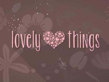 Lovely things Video