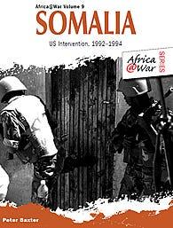 AFRICA@WAR SERIES SOMALIA US INTERVENTION 1992-1994