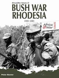 AFRICA@WAR SERIES RHODESIA BUSH WAR 1966-1980