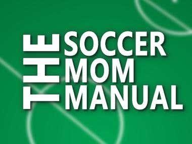 The Soccer Mom Manual