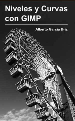 Niveles y Curvas con GIMP (ebook + paperback)