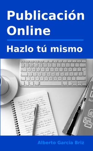 Publicación Online - hazlo tú mismo (ebook + paperback)