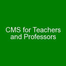 CMS for Teachers and Professors