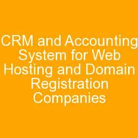 CRM and Accounting System for Web Hosting and Domain Registr