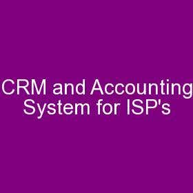 CRM and Accounting System for ISP\'s