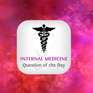 Medicine Question of the Day