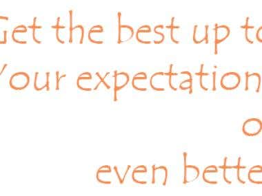 Get the best up to your expectation or even better