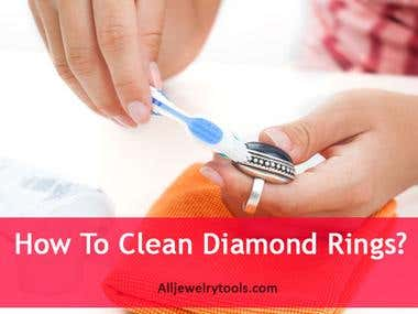 How To Clean Diamond Rings?- Article Writing