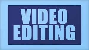Video Editing of any kind