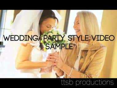 WEDDING/ PARTY STYLE VIDEO