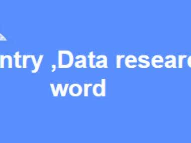 Data Entry ,Data Research,Ms word worker