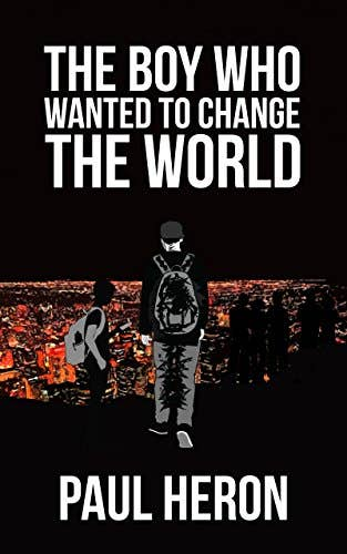 The Boy Who Wanted to Change the World