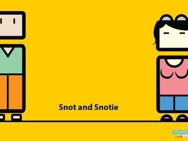 Snot and Snotie