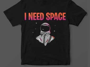 I NEED SPACE T-shirt Design