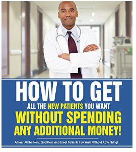 How To Get All The New Patients You Want Without Spending...