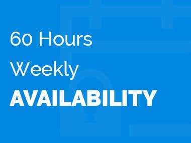 60 Hours Weekly Availability
