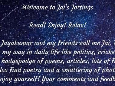My Blog: Jai's Jottings URL http://www.jaisjottings.com