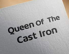 #21 for Design a Logo for Queen of the Cast Iron by Hcreativestudio