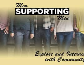 """#16 for Design a poster for """"Men Supporting Men"""" by johntodorovic"""