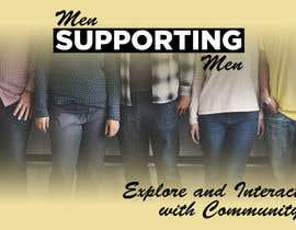 """Nro 16 kilpailuun Design a poster for """"Men Supporting Men"""" käyttäjältä johntodorovic"""