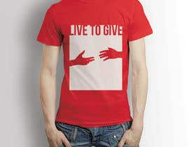 nº 31 pour Design Live to Give T-Shirt par tiagorsantanas
