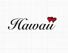 nº 121 pour Love Hawaii par chr1sann