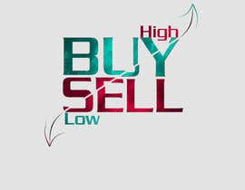 "#2 for Graphic design ""buy low"" ""sell High"" by anascont92"