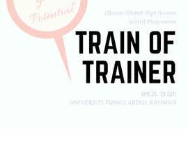 Nro 35 kilpailuun Need a creative and attractive slogan for Programme Train of Trainer University Tuanku Abdul Rahman (UTAR) Perak käyttäjältä jingjingchang