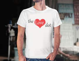 #16 for Design a T-Shirt, the love dot v1 by fisuhan