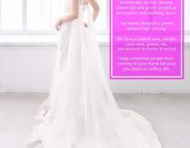 Nro 8 kilpailuun Advertise bridal consignment business käyttäjältä johntodorovic