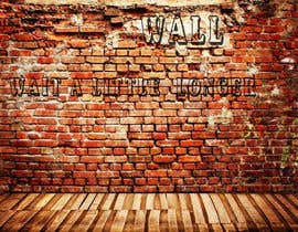 nº 50 pour Illustrate Something - Image of a wall with a quote par RSambavi