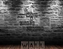nº 51 pour Illustrate Something - Image of a wall with a quote par RSambavi