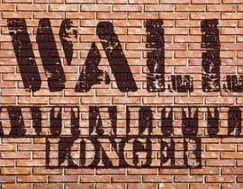 nº 52 pour Illustrate Something - Image of a wall with a quote par mikelpro