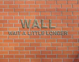 nº 39 pour Illustrate Something - Image of a wall with a quote par TCreativeStudio
