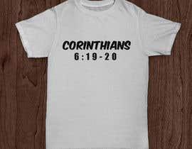 nº 34 pour Design a T-Shirt( Corinthians 6:19-20) par skhiebhlue