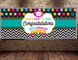 nº 11 pour Create a Banner for a School Graduation par dezignsquares