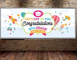 nº 12 pour Create a Banner for a School Graduation par dezignsquares