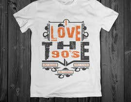nº 26 pour Design a T-Shirt_ilovethe90s par mdakirulislam
