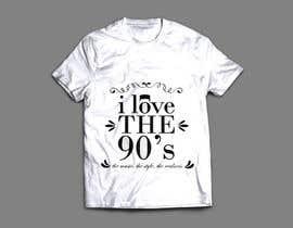 nº 36 pour Design a T-Shirt_ilovethe90s par harisfahmie