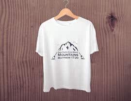 nº 20 pour Design a T-Shirt Our Faith Can Move Mountains par carlosbc1990
